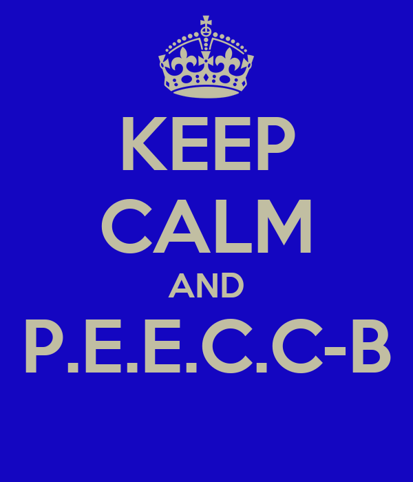 KEEP CALM AND P.E.E.C.C-B