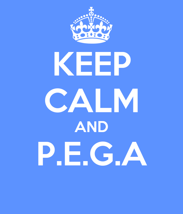 KEEP CALM AND P.E.G.A