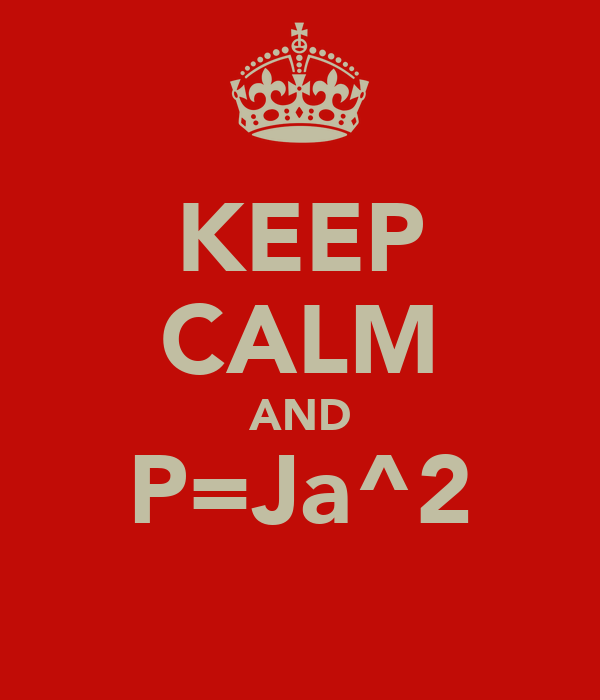 KEEP CALM AND P=Ja^2