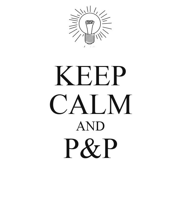 KEEP CALM AND P&P