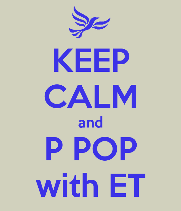KEEP CALM and P POP with ET