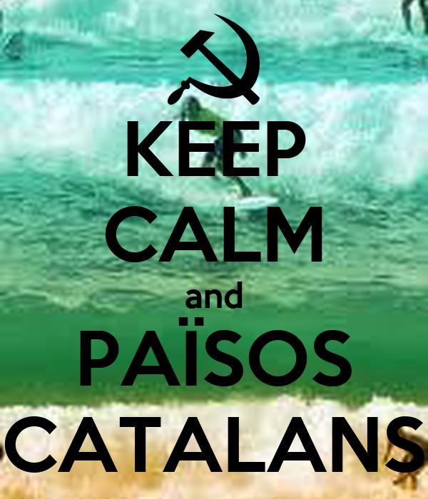KEEP CALM and PAÏSOS CATALANS