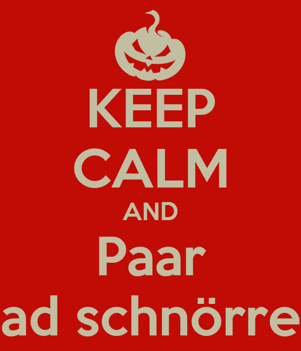 KEEP CALM AND Paar ad schnörre
