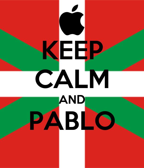 KEEP CALM AND PABLO