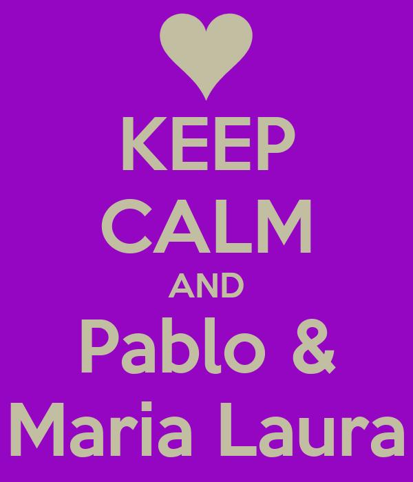 KEEP CALM AND Pablo & Maria Laura