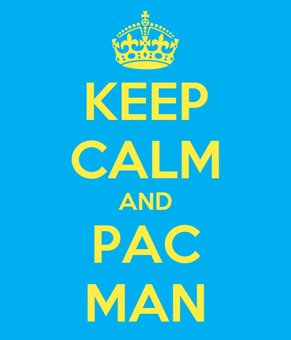 KEEP CALM AND PAC MAN