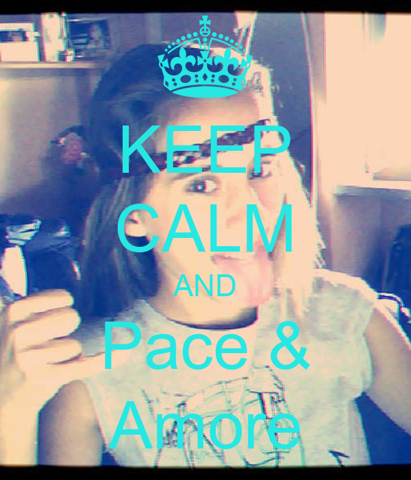 KEEP CALM AND Pace & Amore