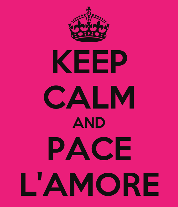 KEEP CALM AND PACE L'AMORE