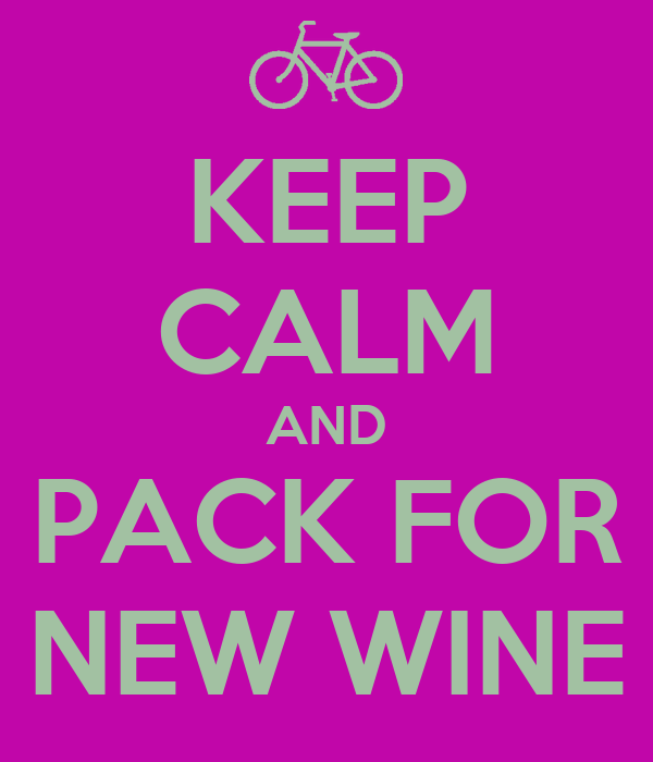 KEEP CALM AND PACK FOR NEW WINE