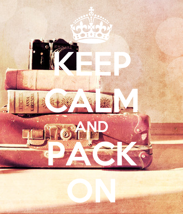 KEEP CALM AND PACK ON