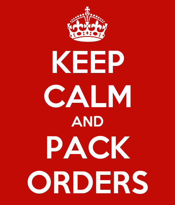 KEEP CALM AND PACK ORDERS