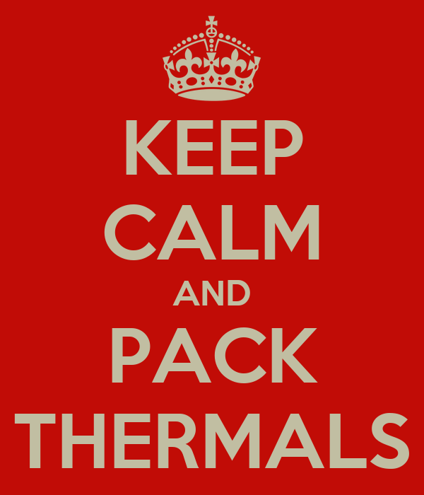 KEEP CALM AND PACK THERMALS