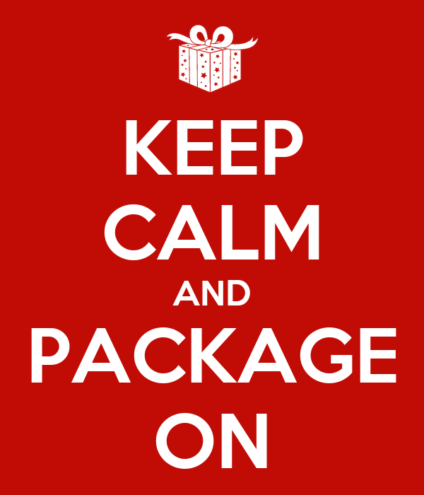 KEEP CALM AND PACKAGE ON