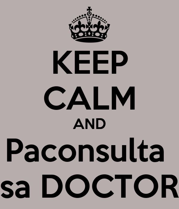 KEEP CALM AND Paconsulta  sa DOCTOR
