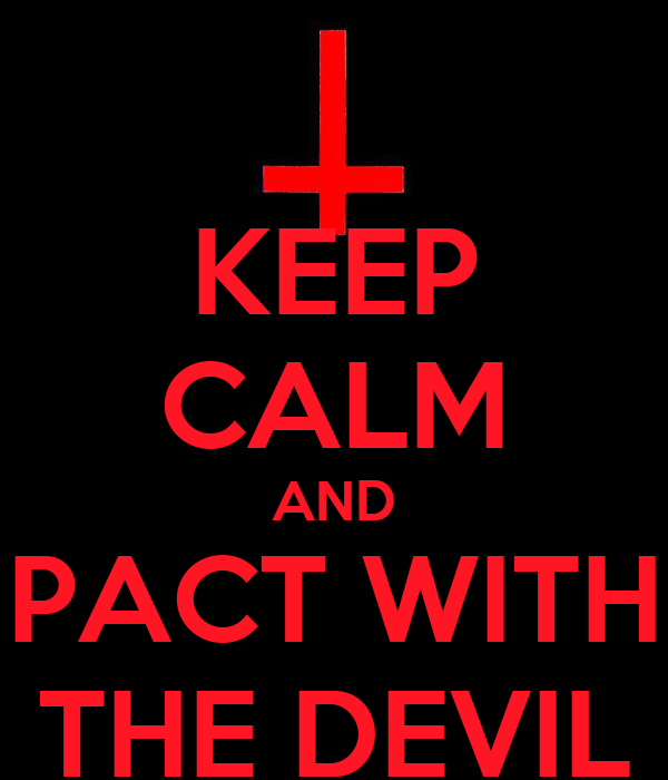 KEEP CALM AND PACT WITH THE DEVIL