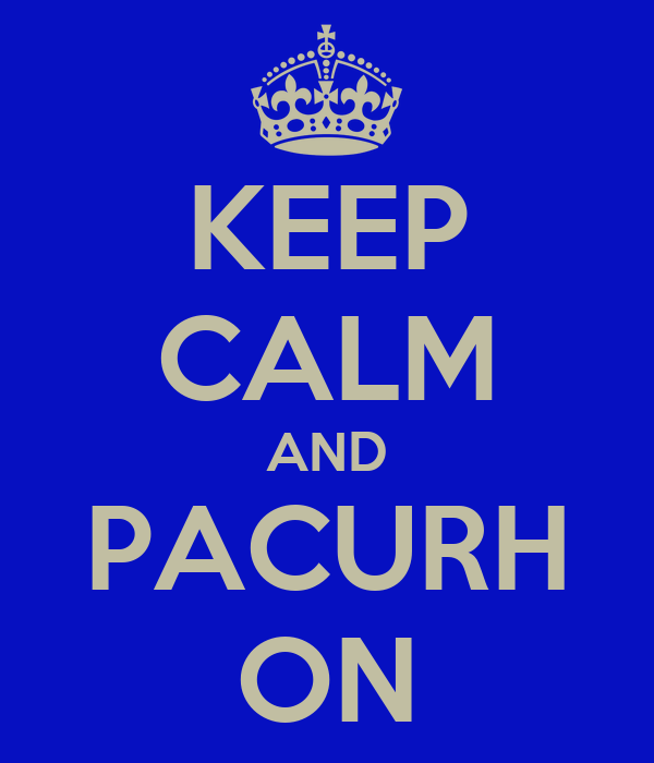 KEEP CALM AND PACURH ON