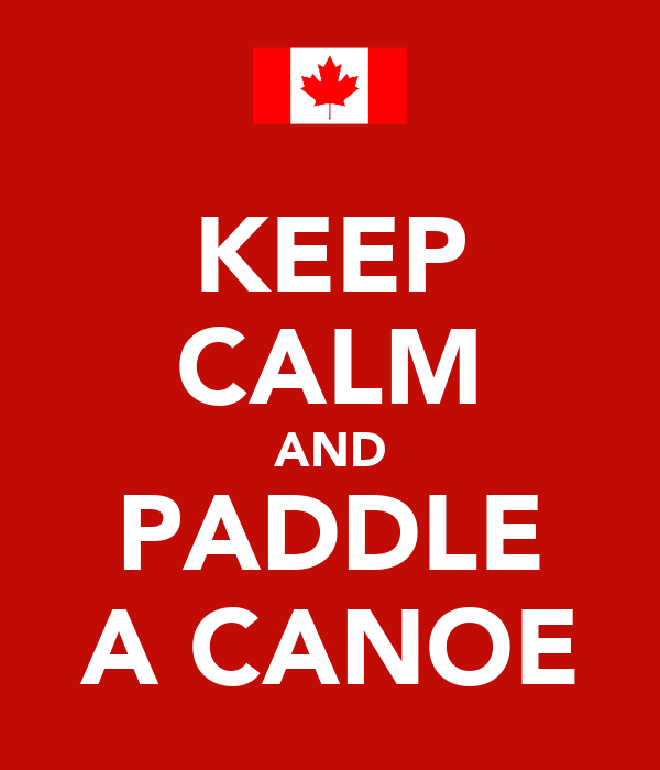 KEEP CALM AND PADDLE A CANOE