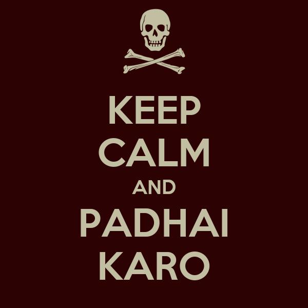 KEEP CALM AND PADHAI KARO