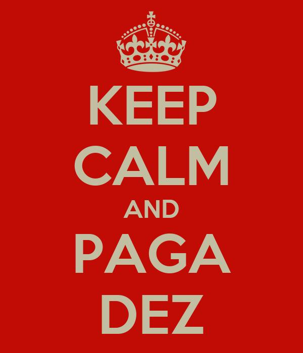 KEEP CALM AND PAGA DEZ