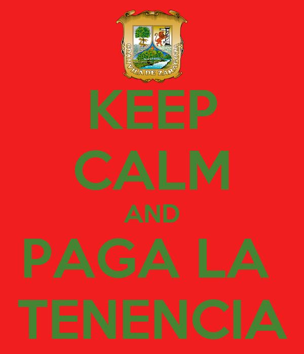 KEEP CALM AND PAGA LA  TENENCIA