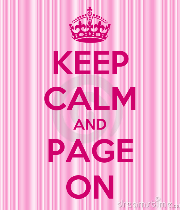 KEEP CALM AND PAGE ON