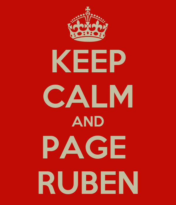 KEEP CALM AND PAGE  RUBEN