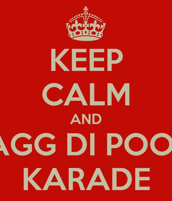 KEEP CALM AND PAGG DI POONI KARADE