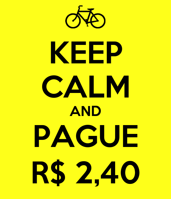 KEEP CALM AND PAGUE R$ 2,40