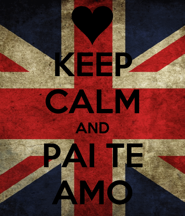 KEEP CALM AND PAI TE AMO