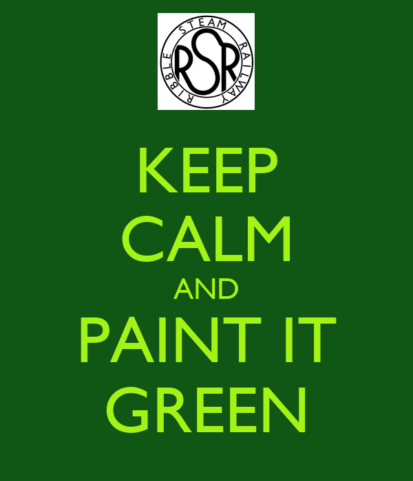 KEEP CALM AND PAINT IT GREEN