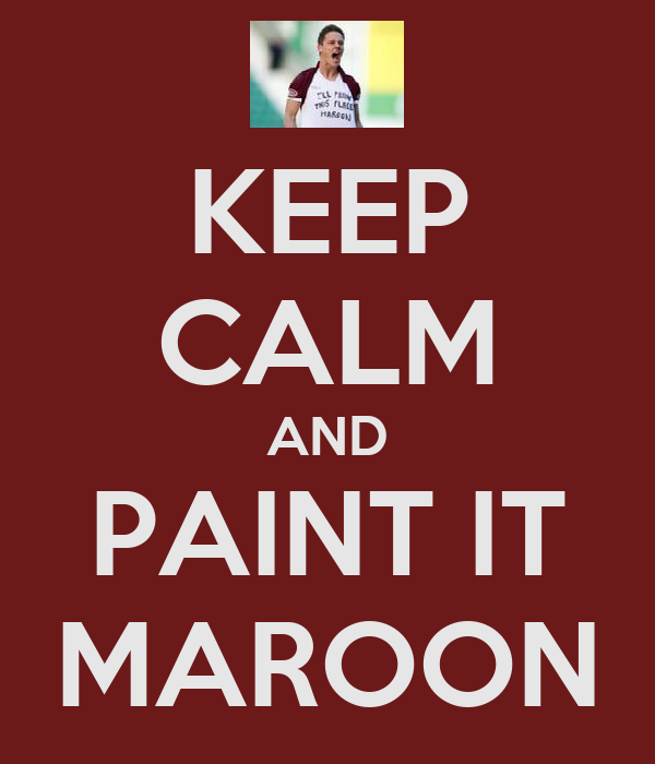 KEEP CALM AND PAINT IT MAROON