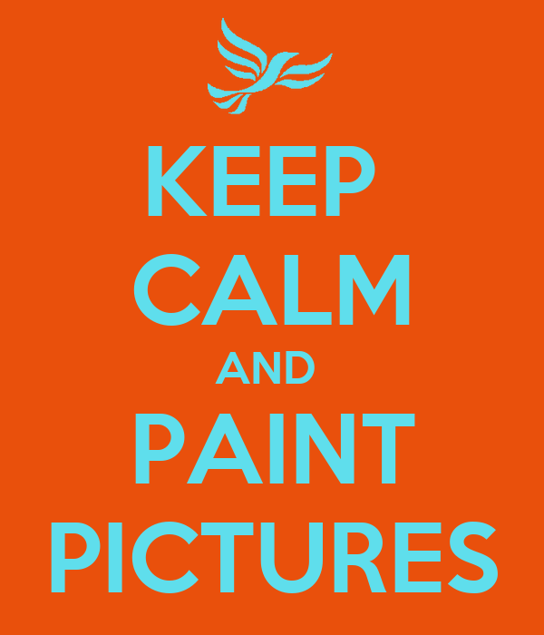 KEEP  CALM AND  PAINT PICTURES