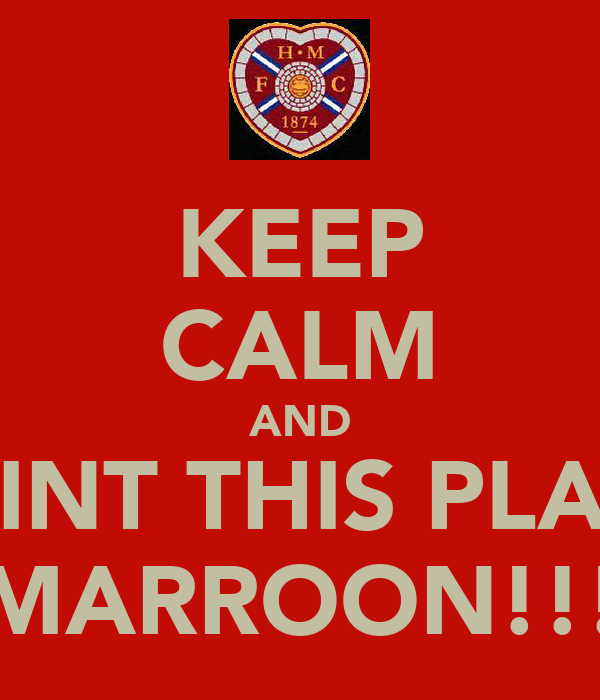 KEEP CALM AND PAINT THIS PLACE MARROON!!!