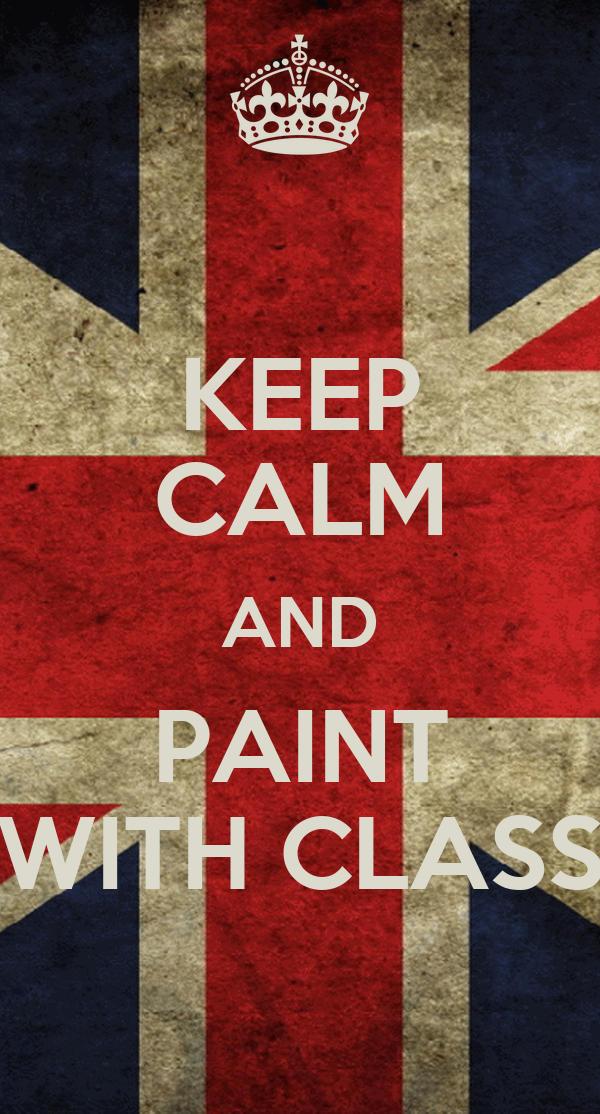 KEEP CALM AND PAINT WITH CLASS