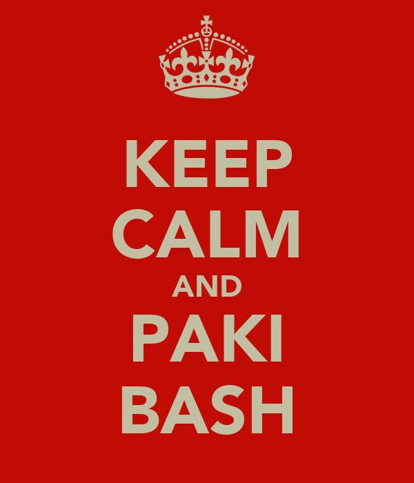 KEEP CALM AND PAKI BASH