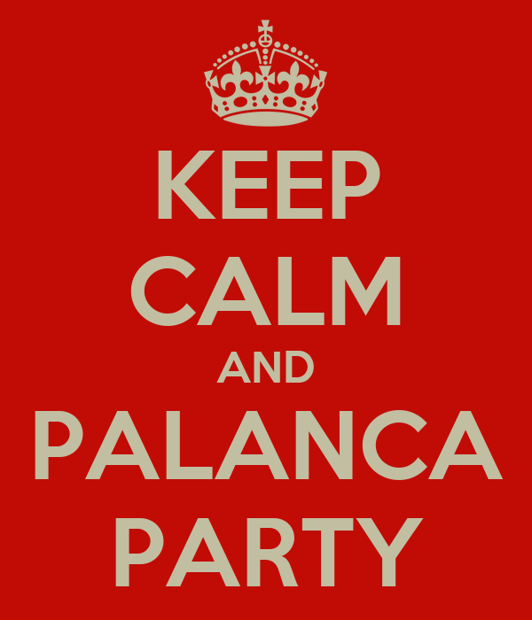 KEEP CALM AND PALANCA PARTY