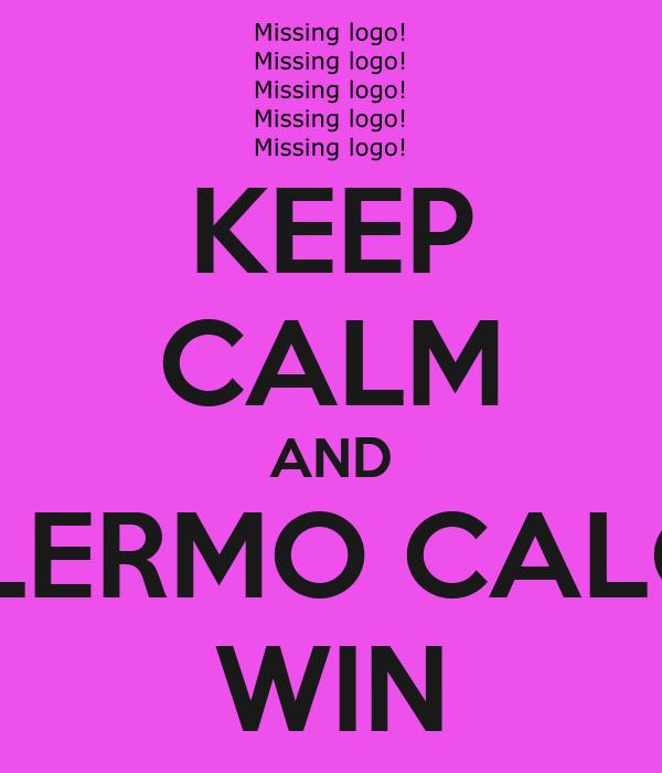 KEEP CALM AND PALERMO CALCIO WIN
