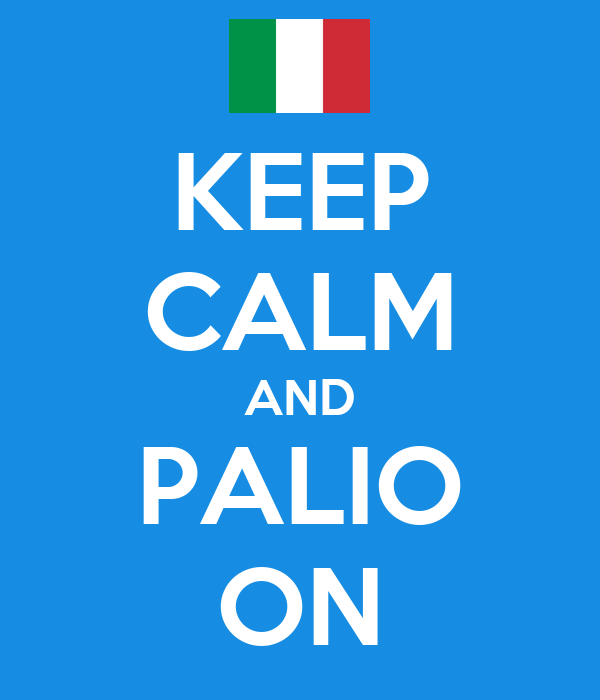 KEEP CALM AND PALIO ON
