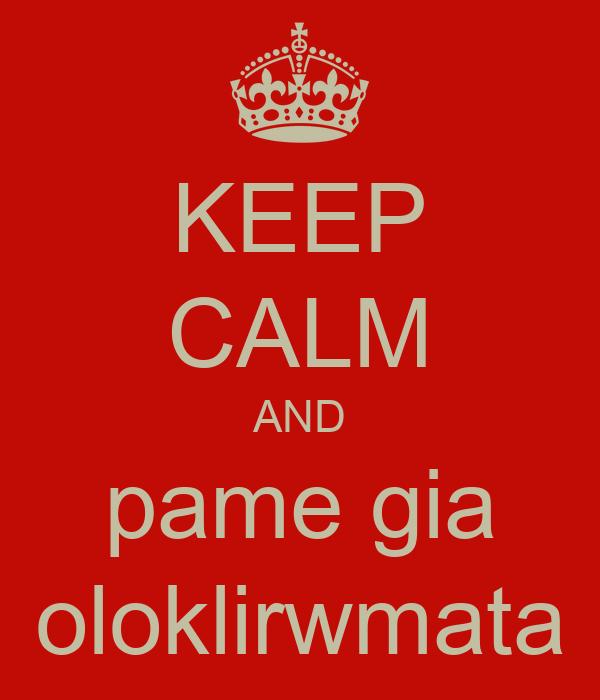 KEEP CALM AND pame gia oloklirwmata