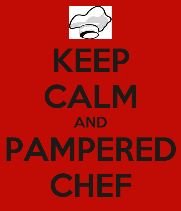 KEEP CALM AND PAMPERED CHEF