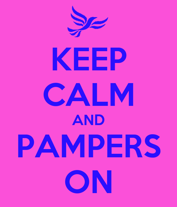 KEEP CALM AND PAMPERS ON