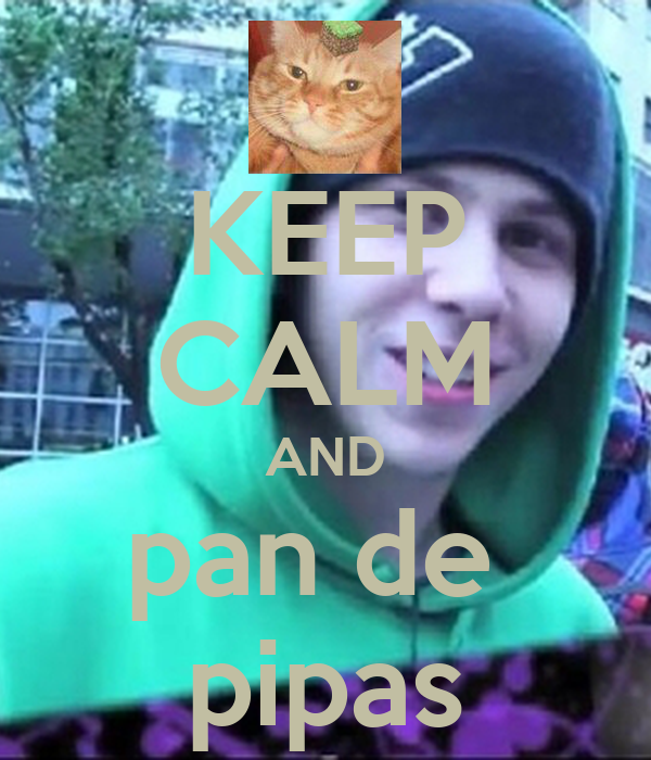 KEEP CALM AND pan de  pipas
