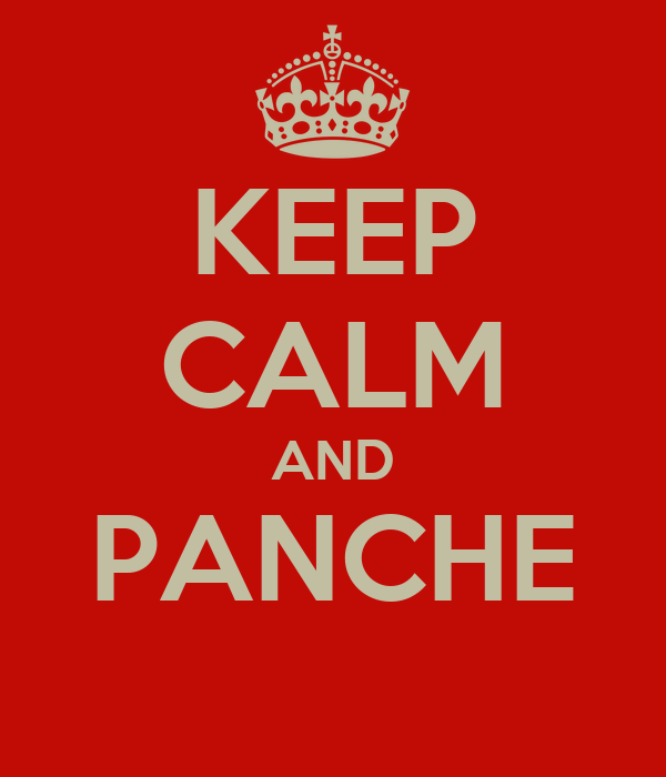KEEP CALM AND PANCHE