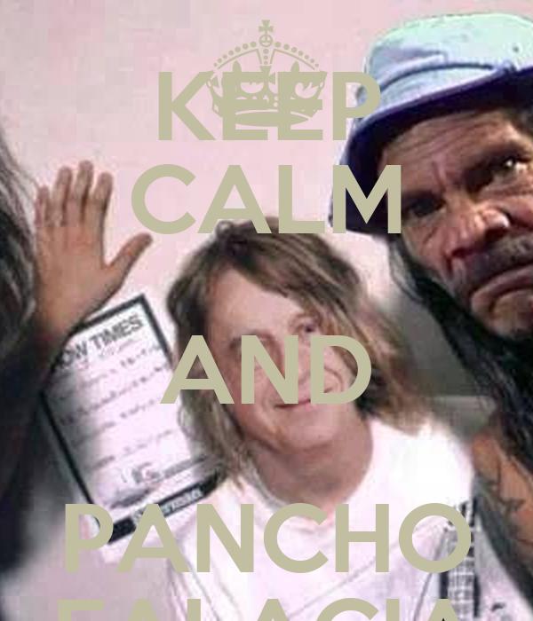 KEEP CALM AND PANCHO FALACIA