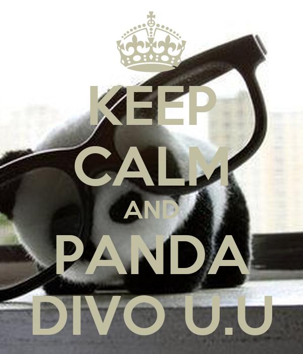 KEEP CALM AND PANDA DIVO U.U