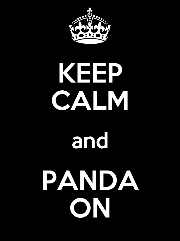 KEEP CALM and PANDA ON