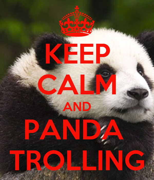 KEEP CALM AND PANDA  TROLLING
