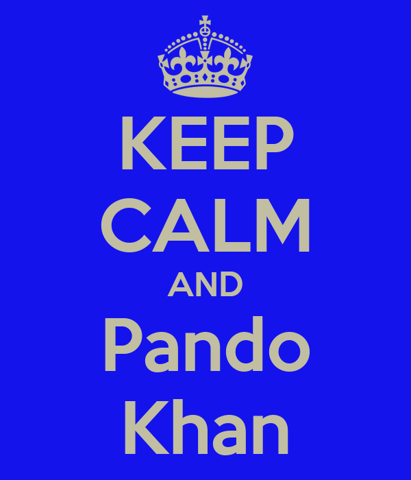 KEEP CALM AND Pando Khan