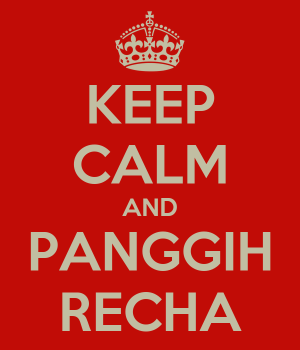 KEEP CALM AND PANGGIH RECHA