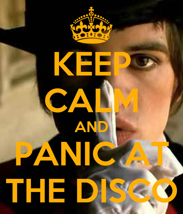 KEEP CALM AND PANIC AT THE DISCO